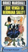 Portada ¡QUE VENGA LA HERMANA SALLY! - BRUCE MARSHALL - PLAZA Y JANES