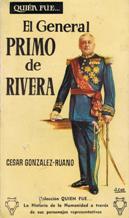 Portada QUIEN FUE EL GENERAL PRIMO DE RIVERA - CESAR GONZALEZ - RUANO - EDICIONES G.P