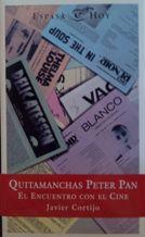 Portada QUITAMANCHAS PETER PAN. EL ENCUENTRO CON EL CINE - JAVIER CORTIJO - ESPASA HOY