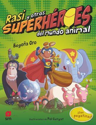 Portada RASI Y OTROS SUPERHÉROES DEL MUNDO ANIMAL - BEGOÑA ORO PRADERA - SM GRAN ANGULAR