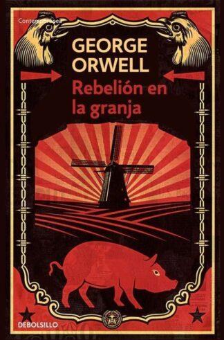 Portada REBELIÓN EN LA GRANJA - GEORGE ORWELL - DEBOLSILLO