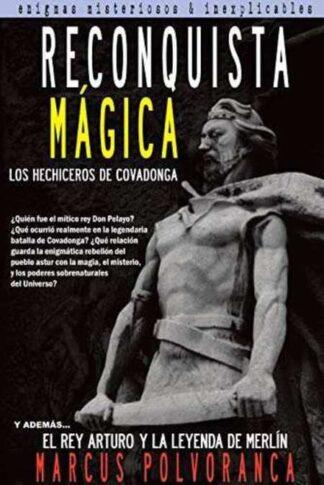 Portada RECONQUISTA MAGICA. LOS HECHICEROS DE COVADONGA - MARCUS POLVORANCA - LA SIERRA DEL DRAGON