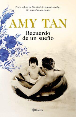 Portada RECUERDO DE UN SUEÑO -  AMY TAN - PLANETA