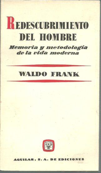 Portada REDESCUBRIMIENTO DEL HOMBRE. MEMORIA Y METODOLOGIA - WALDO FRANK - AGUILAR