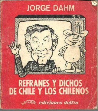 Portada REFRANES Y DICHOS DE CHILE Y LOS CHILENOS - JORGE DAHM - DELFIN