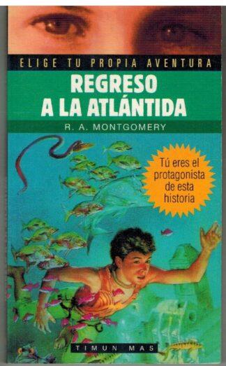 Portada REGRESO A LA ATLANTIDA - R A MONTGOMERY - TIMUN MAS