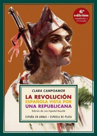 Portada REVOLUCION ESPAÑOLA VISTA POR UNA REPUBLICANA,LA 6 - CAMPOAMOR,CLARA -