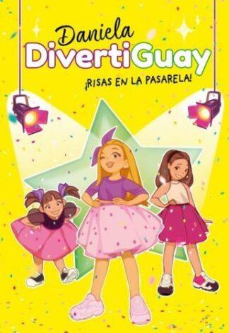 Portada ¡RISAS EN LA PASARELA! (DANIELA DIVERTIGUAY 3) - DANIELA DIVERTIGUAY -