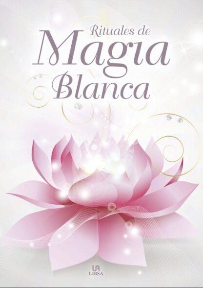 Portada RITUALES DE MAGIA BLANCA - JUAN ECHENIQUE PÉRSICO - LIBSA