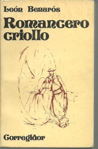 Portada ROMANCERO CRIOLLO - LEON BENAROS - CORREGIDOR