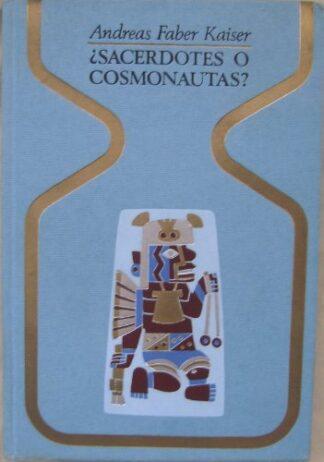 Portada ¿SACERDOTES O COSMONAUTAS? - ANDREAS FABER KAISER - PLAZA Y JANES