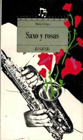 Portada SAXO Y ROSAS - MARIA ARREGUI - ANAYA