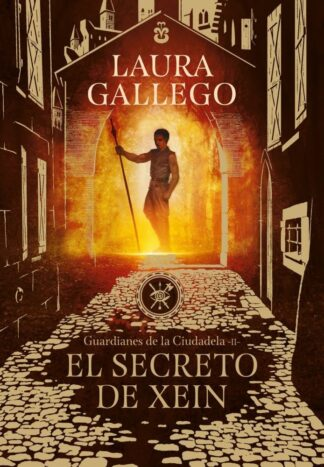 Portada SECRETO DE XEIN, EL (GUARDIANES DE LA CIUDADELA 2) - GALLEGO, LAURA - MONTENA