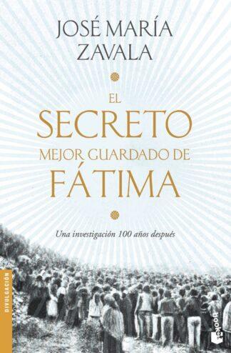 Portada SECRETO MEJOR GUARDADO DE FATIMA - JOSE MARIA ZAVALA - TEMAS DE HOY