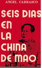 Portada SEIS DIAS EN LA CHINA DE MAO - ANGEL CARRASCO - MARI MONTAÑANA