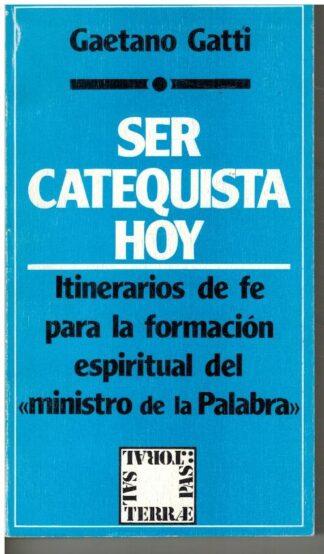 Portada SER CATEQUISTA HOY - GAETANO GATTI - SAL TERRAE