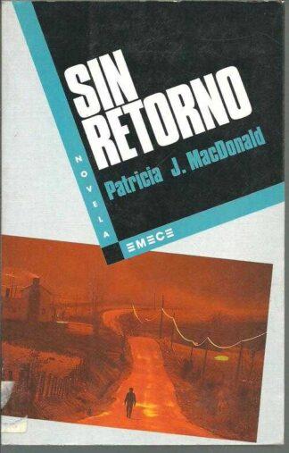 Portada SIN RETORNO - PATRICIA J.MACDONALD - EMECE