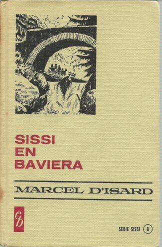 Portada SISSI EN BAVIERA - MARCEL D ISARD - BRUGUERA