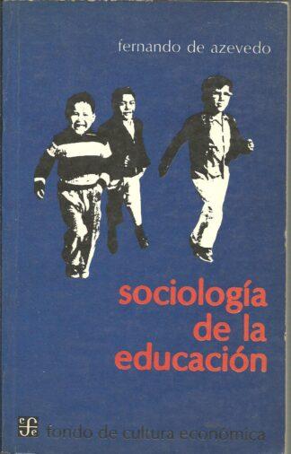 Portada SOCIOLOGIA DE LA EDUCACION - FERNANDO DE AZEVEDO - FONDO DE CULTURA ECONOMICA