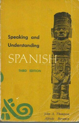 Portada SPEAKING AND UNDERSTANDING SPANISH - JOHN A THOMPSON, ALFREDO BERUMEN - HOLT RINEHART WINSTON