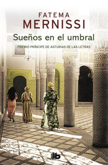 Portada SUEÑOS EN EL UMBRAL. MEMORIAS DE UNA NIÑA DEL HARÉN -  FATEMA MERNISSI - EDICIONES B