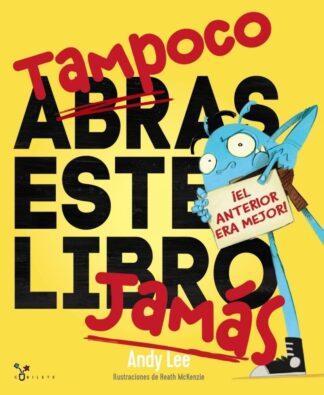 Portada TAMPOCO ABRAS ESTE LIBRO JAMÁS - ANDY LEE - BRUÑO