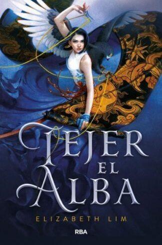 Portada TEJER EL ALBA - LIM, ELIZABETH - RBA