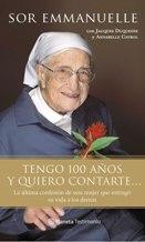 Portada TENGO 100 AÑOS Y QUIERO CONTARTE... - SOR EMMANUELLE CON JACQUES DUQUESNE Y ANNABELLE CAYROL - PLANETA TESTIMONIO