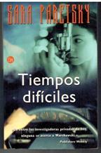 Portada TIEMPOS DIFICILES - SARA PARETSKY - PUNTO DE LECTURA