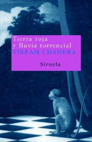 Portada TIERRA ROJA Y LLUVIA TORRENCIAL - VIKRAM CHANDRA - SIRUELA