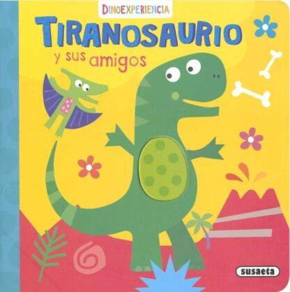Portada TIRANOSAURIO Y SUS AMIGOS - EDICIONES, SUSAETA - SUSAETA