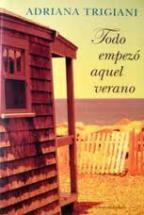 Portada TODO EMPEZO AQUEL VERANO - ADRIANA TRIGIANI - CIRCULO DE LECTORES