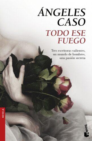 Portada TODO ESE FUEGO - ANGELES CASO - CIRCULO DE LECTORES