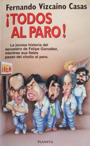 Portada ¡TODOS AL PARO! - FERNANDO VIZCAINO CASAS - PLANETA