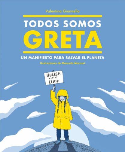 Portada TODOS SOMOS GRETA - UN MANIFIESTO PARA SALVAR EL P - GIANELLA, VALENTINA -