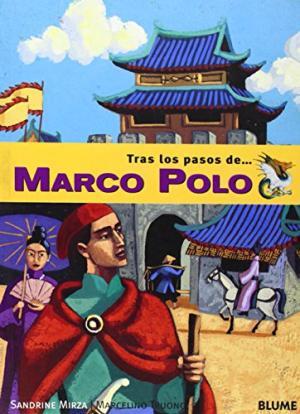 Portada TRAS LOS PASOS DE MARCO POLO - SANDRINE MIRZA / MARCELINO TRUONG - BLUME