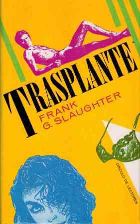 Portada TRASPLANTE - FRANK G SLAUGHTER - CIRCULO DE LECTORES