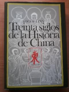 Portada TREINTA SIGLOS DE LA HISTORIA DE CHINA - ROGER LEVY - DESTINO