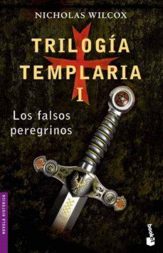 Portada TRILOGÍA TEMPLARIA I. LOS FALSOS PEREGRINOS - NICHOLAS WILCOX - ESPASA CALPE