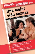 Portada TRUCOS Y CONSEJOS PARA UNA MEJOR VIDA SEXUAL - ADRIANA MAGALI Y LYDIA SHAMMY - EDIMAT