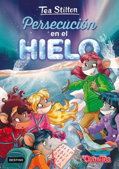 Portada TS 26. PERSECUCION EN EL HIELO - TEA STILTON - CIRCULO DE LECTORES