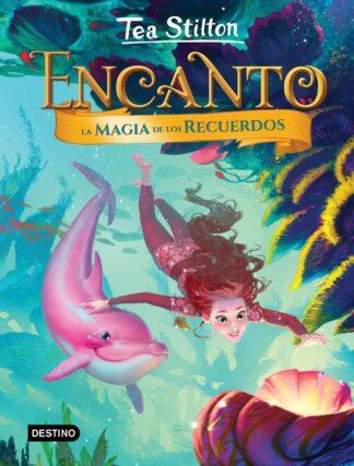 Portada TS-ENCANTO 3. LA MAGIA DE LOS RECUERDOS - TEA STILTON - CIRCULO DE LECTORES