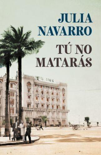 Portada TÚ NO MATARÁS - JULIA NAVARRO - ALFAGUARA