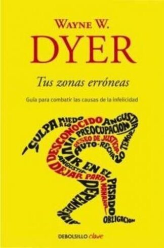 Portada TUS ZONAS ERRÓNEAS - WAYNE W. DYER - DEBOLSILLO