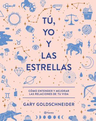 Portada TÚ, YO Y LAS ESTRELLAS - GOLDSCHNEIDER, GARY - CIRCULO DE LECTORES