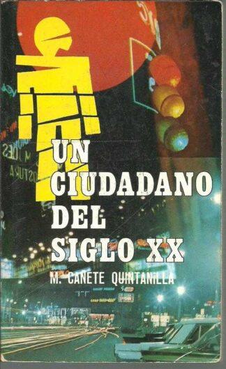 Portada UN CIUDADANO DEL SIGLO XX - M CAÑETE QUINTANILLA - PICAZO