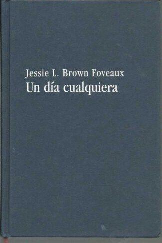 Portada UN DIA CUALQUIERA - JESSIE LEE BROWN FOVEAUX - EDICIONES B