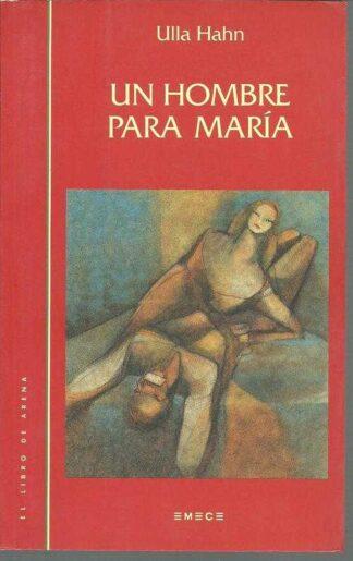 Portada UN HOMBRE PARA MARIA - ULLA HAHN - EMECE