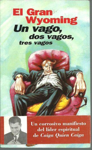 Portada UN VAGO DOS VAGOS TRES VAGOS - EL GRAN WYOMING - TEMAS DE HOY