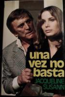 Portada UNA VEZ NO BASTA - JACQUELINE SUSANN - MUNDO ACTUAL DE EDICIONES